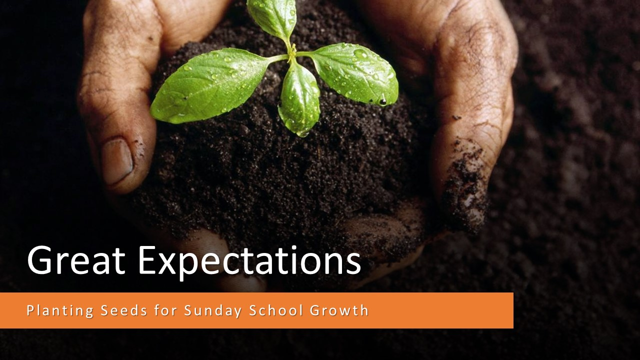 Great Expectations Sunday School Training- Part 2 and 3
